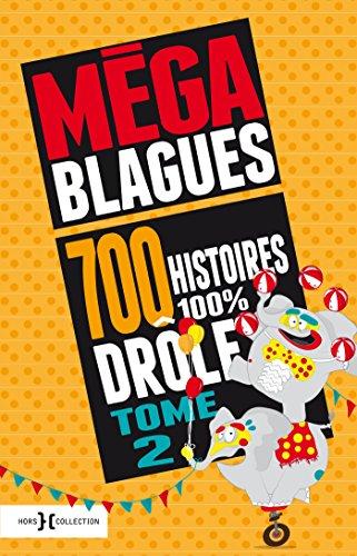 Méga Blagues - 700 histoires 100% drôl...