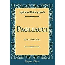 Pagliacci: Drama en Dos Actos (Classic Reprint)