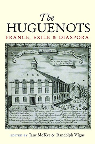 Huguenots: France, Exile & Diaspora