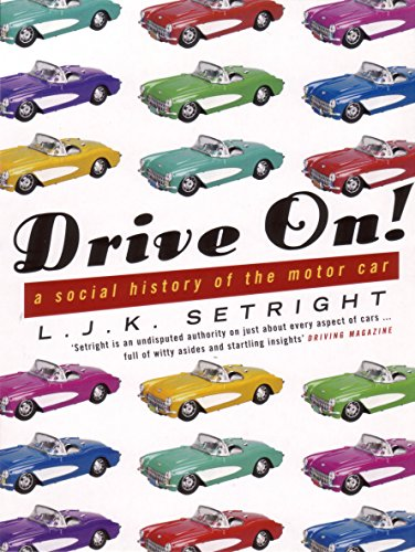 Drive on!: A Social History of the Motor Car por L.J.K. Setright