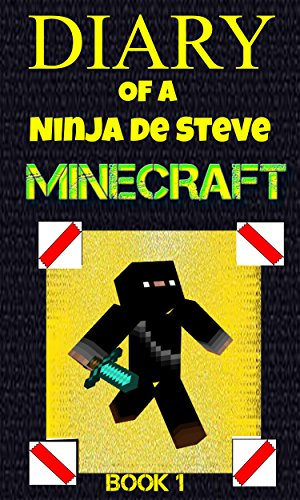 Diary of a Ninja de Steve Minecraft - Book 1 (French Edition ...