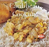 Caribbean Cooking: Quick and Easy Recipes (Quick and Easy, Proven Recipes)