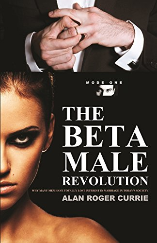 THE BETA MALE REVOLUTION: Why Many Men Have Totally Lost Interest in Marriage in Today\'s Society