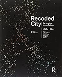Recoded City: Co-Creating Urban Futures by Thomas Ermacora (2016-01-14)