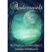 Berlingtons Geisterjäger 1 - Anderswelt
