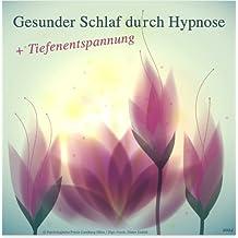 GESUNDER SCHLAF DURCH HYPNOSE + TIEFENENTSPANNUNG (!NEU!) (Hypnose-Audio-CD)--> Diese professionelle Hypnose-CD ist bestens geeignet gegen Ein- und Durchschlafproblemen. Damit gehören die Schlafprobleme der Vergangenheit an!