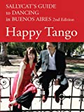 Image de Happy Tango: Sallycat's Guide to Dancing in Buenos Aires 2nd Edition (English Ed