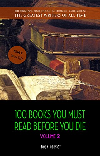 100-books-you-must-read-before-you-die-volume-2-newly-updated-ulysses-moby-dick-ivanhoe-war-and-peac