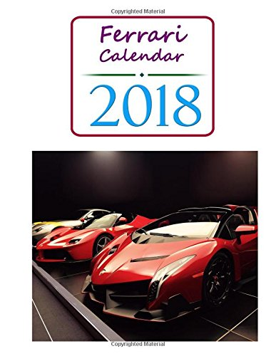 Preisvergleich Produktbild Ferrari Calendar 2018: 2018 Monthly Calendar with USA Holidays, 12 Ferrari Cars, 12 Full Color Photos, Personal Calendar Schedule Journal Planner Book (Agendas, Planners, Calendar and Organizers)