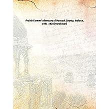 Prairie Farmer'S Directory Of Hancock County, Indiana, 1921 [Hardcover] 1921 [Hardcover]