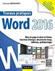 Travaux pratiques avec Word 2016 - Mise en page et mise en forme, insertion d'images, documents longs, tableaux, publipostages