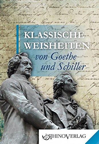 Klassische Weisheiten von Goethe und Schiller: Band 1 (Rhino Westentaschen-Bibliothek)