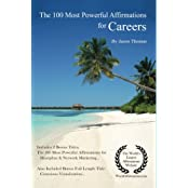 Affirmation   The 100 Most Powerful Affirmations for Careers   2 Amazing Affirmative Bonus Books Included for Discipline & Network Marketing