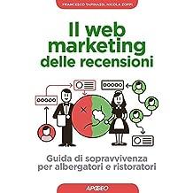 Il Web Marketing delle recensioni: guida di sopravvivenza per albergatori e ristoratori