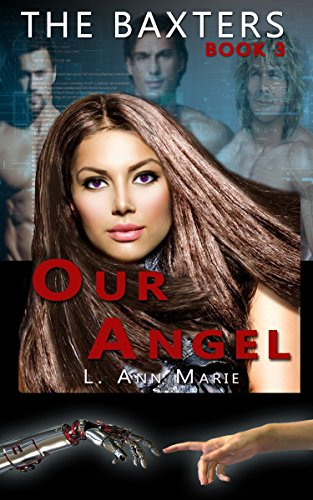 The Baxter's: Our Angel: Book Three