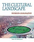The Cultural Landscape: An Introduction to Human Geography (10th Edition)