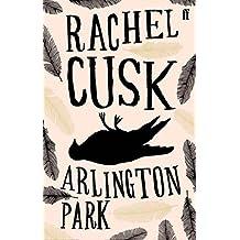 Arlington Park by Rachel Cusk (2007-05-03)