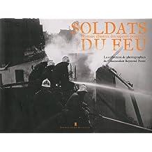 Soldats du feu : Histoire illustrée des sapeurs-pompiers