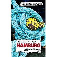Hamburg: Nicht lang schnacken! Ein Heimatbuch
