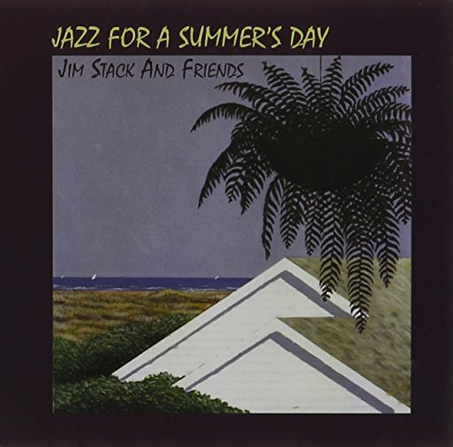JAZZ FOR A SUMMER'S DAY by JIM STACK