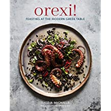 Orexi!: Feasting at the modern Greek table