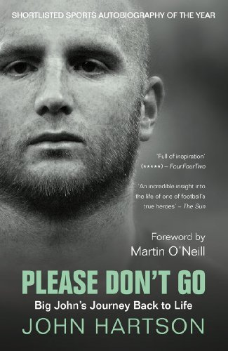Please Don't Go: Big John's Journey Back to Life by Hartson, John Published by Mainstream Publishing (2011)