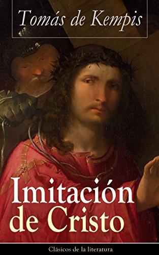Imitación de Cristo: Clásicos de la literatura por Tomás de Kempis