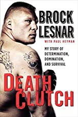 Death Clutch: My Story of Determination, Domination and Survival