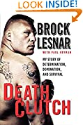 #7: Death Clutch: My Story of Determination, Domination and Survival