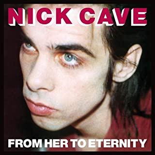 From Her to Eternity by Nick Cave & The Bad Seeds (B001QW79DC) | Amazon Products