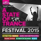 A State Of Trance Festival 2015 (Mixed by Heatbeat, MaRLo, Jorn van Deynhoven, Mark Sixma, Ruben de Ronde & Rodg)