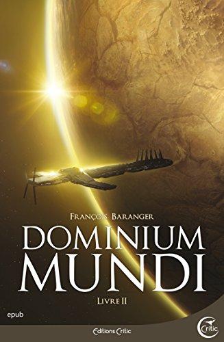 Dominium Mundi - Livre II (Science-Fiction) par François BARANGER