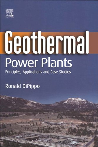 Geothermal Power Plants: Principles, Applications and Case Studies (English Edition) por Ronald DiPippo