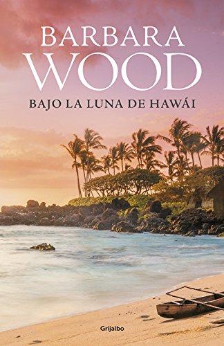 Bajo la luna de Hawai (Ficción) por Barbara Wood