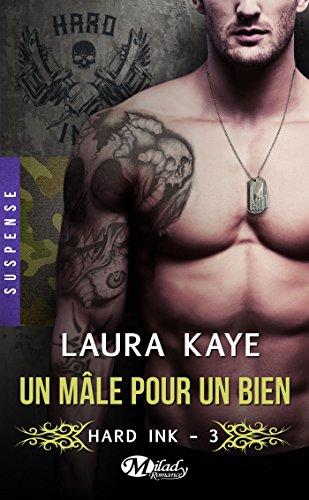 Un mâle pour un bien: Hard Ink, T3 par Laura Kaye