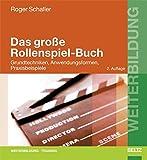 Das große Rollenspiel-Buch: Grundtechniken, Anwendungsformen, Praxisbeispiele (Beltz Weiterbildung / Fachbuch)