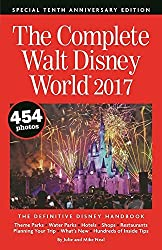 The Complete Walt Disney World 2017 by Julie Neal (2016-09-13)