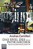 Das Spiel des Patriarchen: Commissario Montalbanos fünfter Fall - Roman - Andrea Camilleri