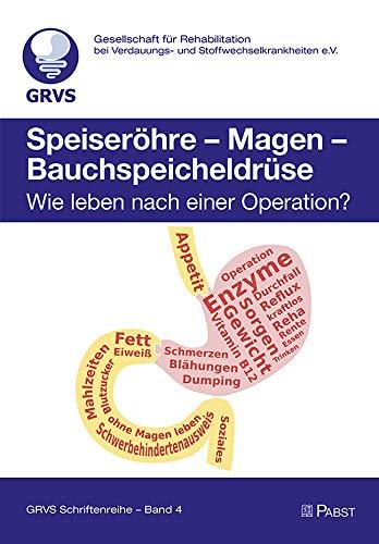 Speiseröhre - Magen - Bauchspeicheldrüse: Wie leben nach einer Operation?
