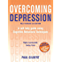Overcoming Depression 3rd Edition: A self-help guide using cognitive behavioural techniques (Overcoming Books)
