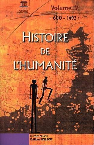 Histoire de l'Humanité Vol IV - 600-1492