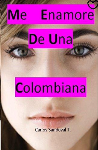 Me Enamoré De Una Colombiana por Carlos Sandoval T.