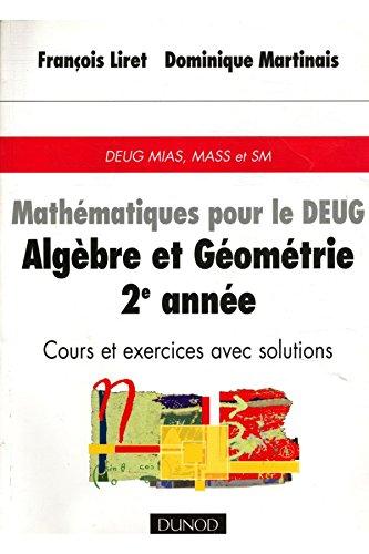 Mathématiques pour le Deug Algèbre et géométrie 2e année / Liret, François / Réf: 32198 par François Liret