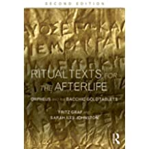 Ritual Texts for the Afterlife: Orpheus and the Bacchic Gold Tablets (English Edition)