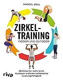 Zirkeltraining - indoor und outdoor: 20 Zirkel für mehr Kraft, Ausdauer...