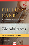 The Adulteress (The Daughters of England)
