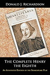 The Complete Henry the Eighth: An Annotated Edition of the Shakespeare Play