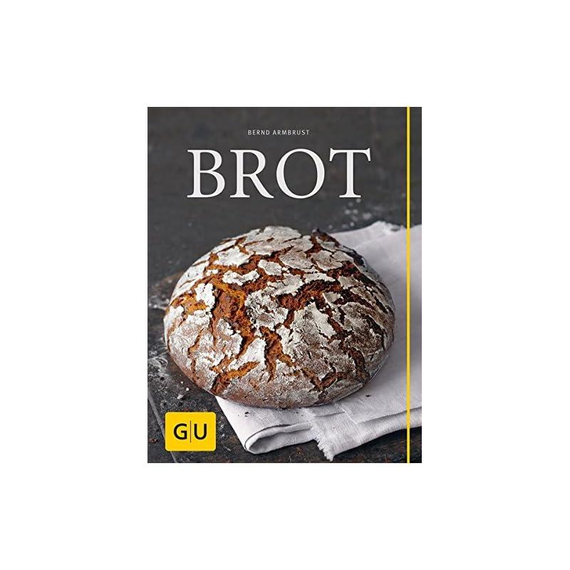 Brot Gu Themenkochbuch