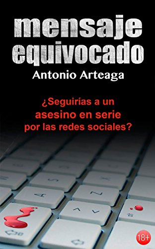 Mensaje equivocado: un thriller para adultos (Novelas solidarias nº 1) por Antonio Arteaga Pérez
