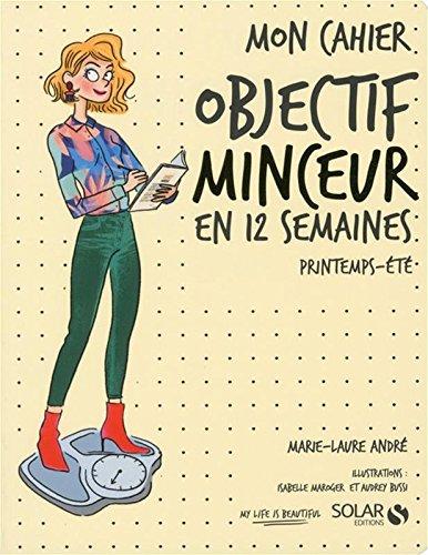 Mon cahier OBJECTIF minceur printemps-été par Marie-Laure ANDRÉ